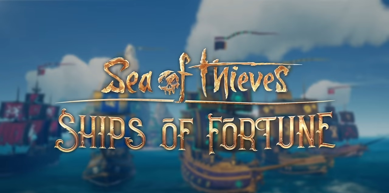 Sea of Thieves: Ships of Fortune [Aprile 2020]